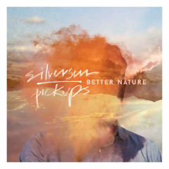 Better Nature  - Silversun Pickups