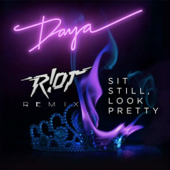Sit Still, Look Pretty (R!OT Remix)