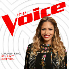 If I Ain't Got You (The Voice Performance) (Single)