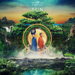 Two Vines (Deluxe) - Empire Of The Sun