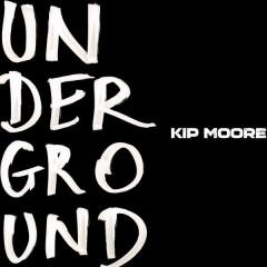 Underground (EP) - Kip Moore