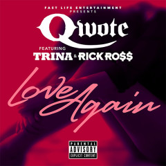 Love Again (Single) - Qwote, Trina, Rick Ross