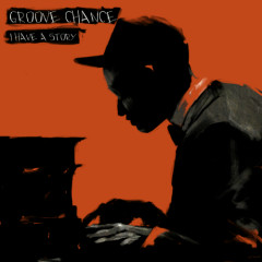 I Have A Story - Groove Chance