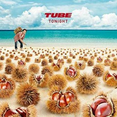 TONIGHT - TUBE