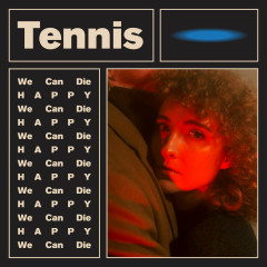 We Can Die Happy (EP) - Tennis