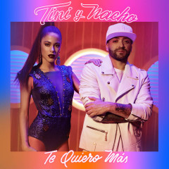 Te Quiero Más (Single) - TINI, Nacho