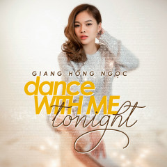 Dance With Me Tonight (Single) - Giang Hồng Ngọc