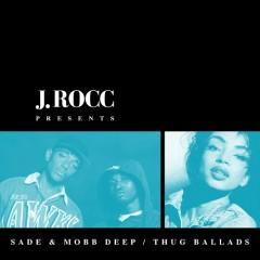 Thug Ballads (J.Rocc Presents) - Mobb Deep, Sade