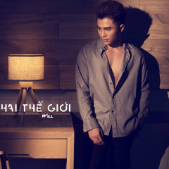 Hai Thế Giới (Single) - Will
