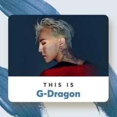 Những Bài Hát Hay Nhất Của G-Dragon - G-Dragon