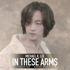 In These Arms Eletro House Remix (Single)