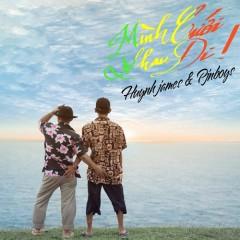 Mình Cưới Nhau Đi (Single) - Huỳnh James, Pjnboys