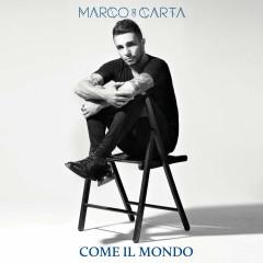 Come Il Mondo - Marco Carta