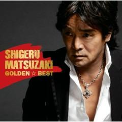 Golden Best - Shigeru Matsuzaki  - Shigeru Matsuzaki