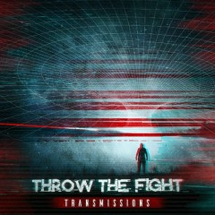 Transmissions - Throw The Fight