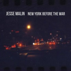 New York Before The War - Jesse Malin