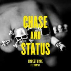 Hypest Hype - Chase & Status