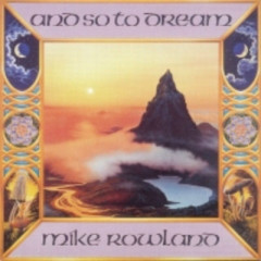 And So To Dream  - Mike Rowland