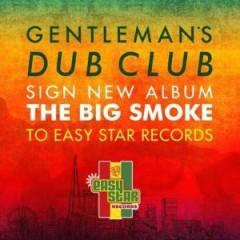 The Big Smoke - Gentleman's Dub Club