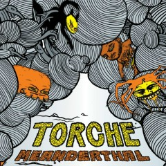 Meanderthal - Torche