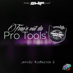 Trap'n Out Da Pro Tools