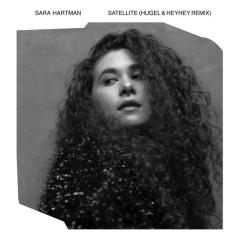 Satellite (Hugel & HEYHEY Remix) (Single) - Sara Hartman