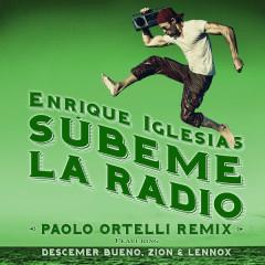 SÚBEME LA RADIO (Paolo Ortelli Remix) (Single)
