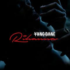 Rihanna (Single) - Yxng Bane