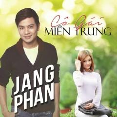 Cô Gái Miền Trung - Jang Phan