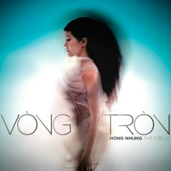 Vòng Tròn (The Circle) - Hồng Nhung