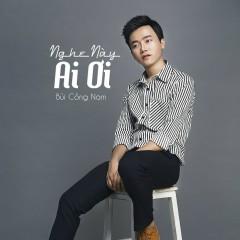 Nghe Này Ai Ơi (Single)