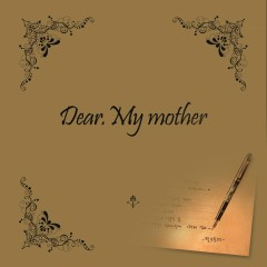 Dear My Mother
