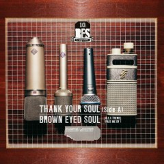 Thank Your Soul – Side A  - Brown Eyed Soul