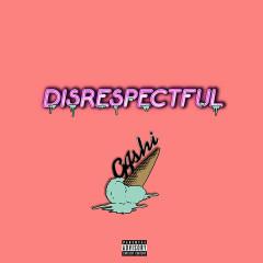 Disrespectful (Single)