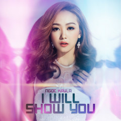I Will Show You (Single)