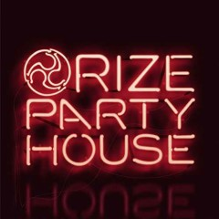 Party House - RIZE