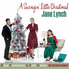 A Swingin' Little Christmas - Jane Lynch, Kate Flannery, The Tony Guerrero Quintet, Tim Davis