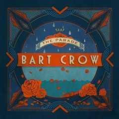 The Parade - Bart Crow