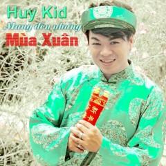 Hãy Mang Đến Những Mùa Xuân (Single) - Huy Kid