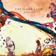 LIFE IS LIKE A LIVE!