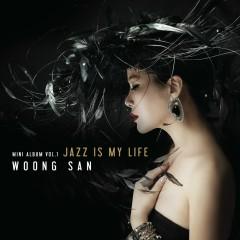 Jazz Is My Life (Mini Album) - Woong San