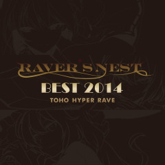 RAVER'S NEST BEST 2014 TOHO HYPER RAVE CD2 - DiGiTAL WiNG