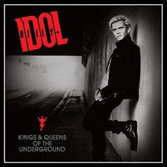 Kings And Queens Of The Underground - Billy Idol