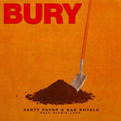BURY (Single) - Party Favor, Bad Royale