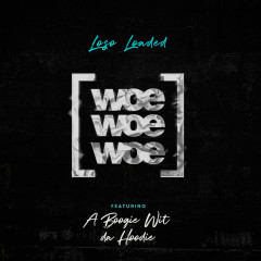 Woe Woe Woe (Single) - Loso Loaded