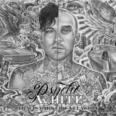 Psycho White - EP - Yelawolf,Travis Barker