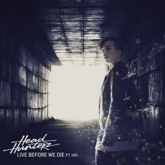 Live Before We Die - Headhunterz,Kifi
