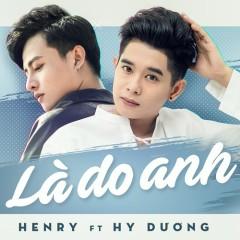 Là Do Anh (Single) - Henry, Hy Dương