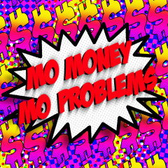 Mo Money Mo Problems (Single)