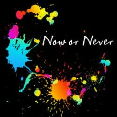 Now or Never